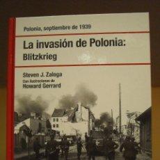 Libros de segunda mano: LIBRO - LA INVASION DE POLONIA BLITZKRIEG (STEVEN J. ZALOGA). Lote 67476605