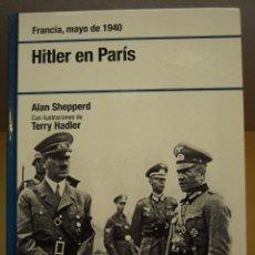 Libros de segunda mano: LIBRO - HITLER EN PARIS (ALAN SHEPPERD) OSPREY - RBA - 2007. Lote 67477621
