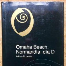Libros de segunda mano: OMAHA BEACH. NORMANDÍA 1944: EL DÍA D. ADRIAN R. LEWIS. EDITORIAL ARIEL. Lote 67710461