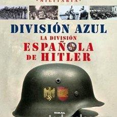Libros de segunda mano:  DIVISION AZUL: LA DIVISION ESPAÑOLA DE HITLER CABALLERO JURADO, CARLOS GASTOS DE ENVIO GRATIS. Lote 68064981