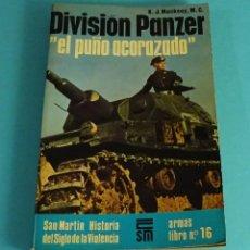 Libros de segunda mano: DIVISIÓN PANZER, EL PUÑO ACORAZADO. K.J. MACKSEY. HISTORIA DEL SIGLO DE LA VIOLENCIA. ARMAS Nº 16. Lote 178867896