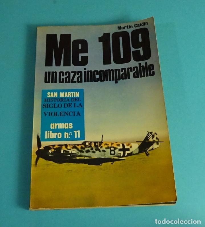 ME 109, UN CAZA INCOMPARABLE. MARTIN CAIDIN. HISTORIA DEL SIGLO DE LA VIOLENCIA. ARMAS Nº 11 (Libros de Segunda Mano - Historia - Segunda Guerra Mundial)