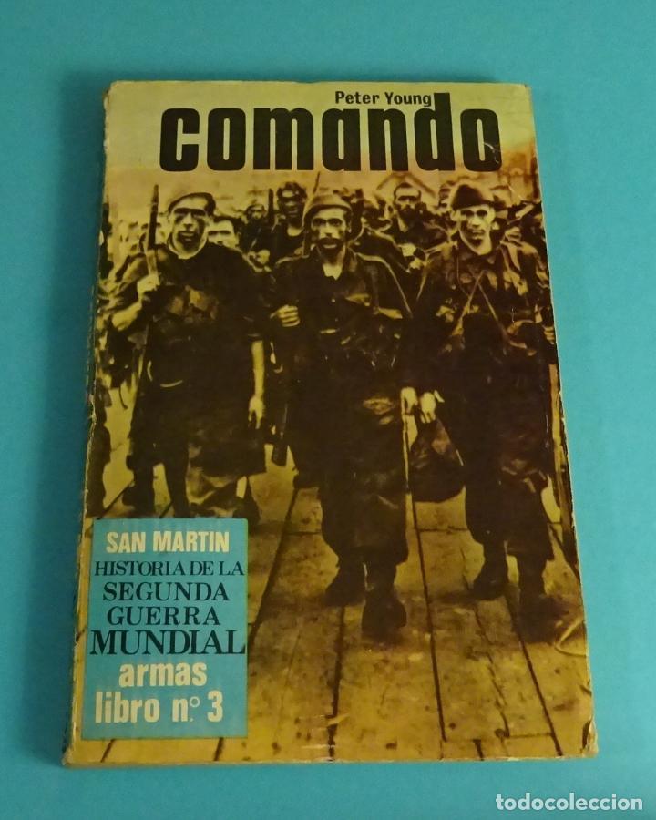 COMANDO. PETER YOUNG. HISTORIA DE LA 2ª GUERRA MUNDIAL. ARMAS Nº 3 (Libros de Segunda Mano - Historia - Segunda Guerra Mundial)