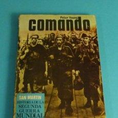Libros de segunda mano: COMANDO. PETER YOUNG. HISTORIA DE LA 2ª GUERRA MUNDIAL. ARMAS Nº 3. Lote 68908441