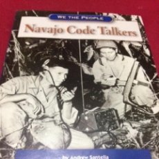 Libros de segunda mano: LIBRO CODIGO DE COMUNICACIONES DE LOS NAVAJOS DURANTE LA SEGUNDA GUERRA MUNDIAL. Lote 70222873