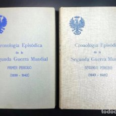 Libros de segunda mano: CRONOLOGÍA EPISÓDICA DE LA SEGUNDA GUERRA MUNDIAL // SERVICIO HISTÓRICO MILITAR // 2 VOLS. Lote 45852392