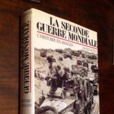 Libros de segunda mano: LA SECONDE GUERRE MONDIALE - L'HISTOIRE EN IMAGES - DAVID BOYLE - FANTASTICAS FOTOGRAFIAS. Lote 71694367