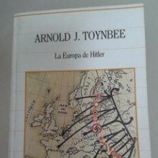 Libros de segunda mano: LA EUROPA DE HITLER. ARNOLD J. TOYNBEE. Lote 72189847