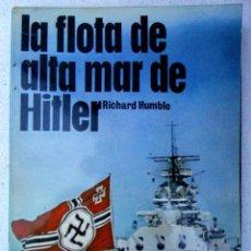 Libros de segunda mano: LA FLOTA DE ALTA MAR DE HITLER, ARMAS Nº 7, SAN MARTIN, SEGUNDA GUERRA MUNDIAL.. Lote 73811635