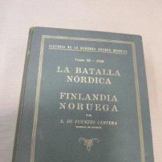 Libros de segunda mano: HISTORIA DE LA SEGUNDA GUERRA MUNDIAL LA BATALLA NÓRDICA FINLANDIA NORUEGA IDEA MADRID 1947. Lote 77500589