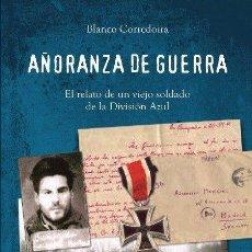 Libros de segunda mano: AÑORANZA DE GUERRA - NOVELA DIVISIÓN AZUL - GASTOS ENVÍO INCLUIDOS. Lote 75590343