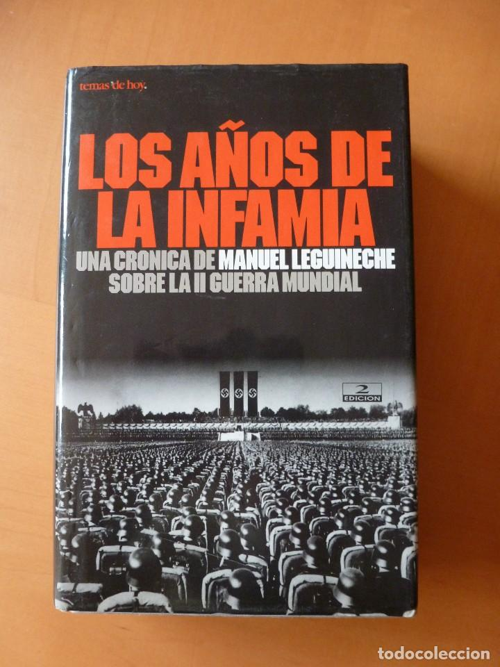 MANUEL LEGUINECHE: LOS AÑOS DE LA INFAMIA. UNA CRÓNICA SOBRE LA II GUERRA MUNDIAL (Libros de Segunda Mano - Historia - Segunda Guerra Mundial)