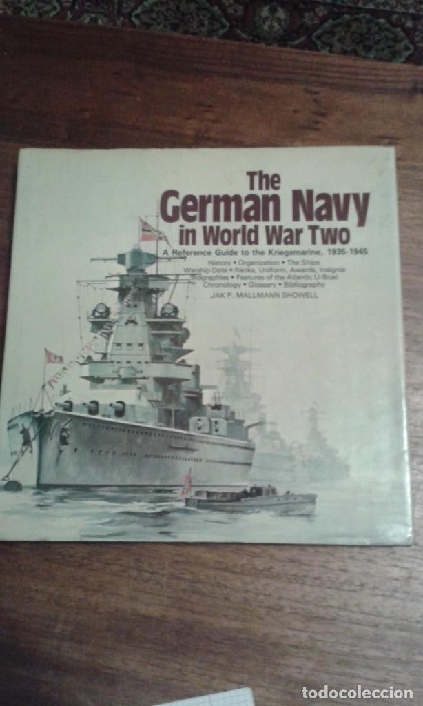THE GERMAN NAVY IN WORLD WAR TWO. JAK MALLMAN SHOWELL (Libros de Segunda Mano - Historia - Segunda Guerra Mundial)