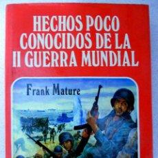 Libros de segunda mano: HECHOS POCO CONOCIDOS DE LA SEGUNDA GUERRA MUNDIAL, MILITAR.. Lote 76767279