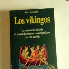 Libros de segunda mano: LOS VIKINGOS, LA APASIONANTE HISTORIA DE UNO DE LOS PUEBLOS MÁS ENIGMÁTICOS QUE HAN EXISTIDO, PIERRE. Lote 76789795