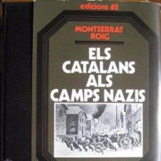 Libros de segunda mano: ELS CATALANS ALS CAMPS NAZIS: MONTSERRAT ROIG, EDICIONS 62 2 ª EDICIÓ DESEMBRE 1977. Lote 77530653
