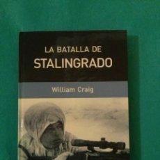 Libros de segunda mano: LA BATALLA POR STALINGRADO......WILLIAM CRAIG , PLANETA, 2004. Lote 77562789