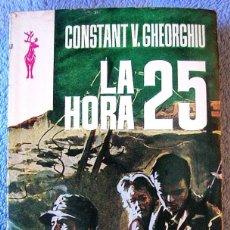 Libros de segunda mano: LA HORA 25 - CONSTANT V. GHEORGHIU - ES 1ª EDICION EN COL. RENO AÑO 1967.. Lote 255335080