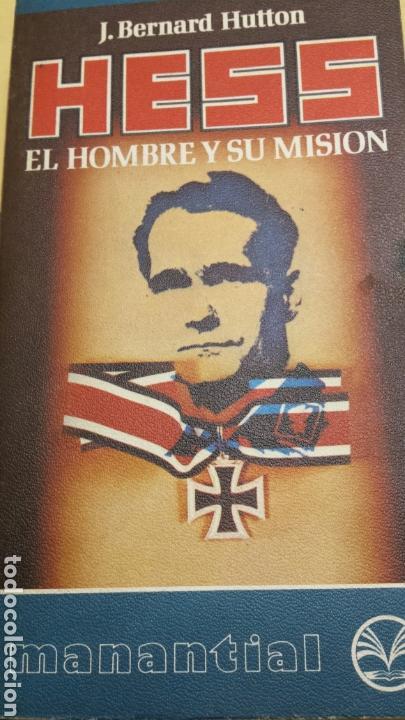 LIBRO HESS EL HOMBRE Y SU MISIÓN DE J.BERNARD HUTTON AÑO 70 (Libros de Segunda Mano - Historia - Segunda Guerra Mundial)