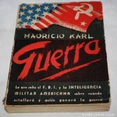 Libros de segunda mano: GUERRA, MAURICIO KARL, LO QUE SABE EL F.B.I. Y LA INTELIGENCIA MILITAR AMERICANA, NOS 1952, LIBRO. Lote 78389813