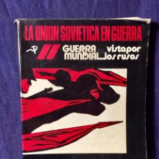 Libros de segunda mano: LA UNION SOVIETICA EN GUERRA LA 2ª GUERRA MUNDIAL VISTA POR LOS RUSOS 30X22,5CMS. Lote 78580869