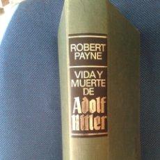 Libros de segunda mano: VIDA Y MUERTE DE ADOLF HITLER. ROBERT PAYNE. Lote 80080685