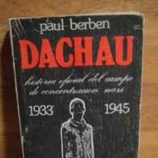 Libros de segunda mano: DACHAU - PAUL BERBEN. Lote 80643474
