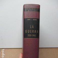 Libros de segunda mano: SNYDER, LOUIS L. LA GUERRA : 1939-1945 . Lote 82358788