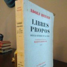 Libros de segunda mano: ADOLF HITLER.LIBRES PROPOS SUR LA GUERRE ET LA PAIX RECUEILLIS SUR L'ORDRE DE MARTIN BORMANN 1952. Lote 82898696