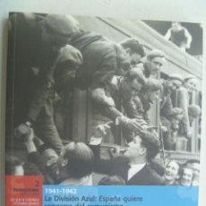 Libros de segunda mano: EL FRANQUISMO AÑO A AÑO: ¨ LA DIVISION AZUL QUIERE VENGARSE DEL COMUNISMO ¨.. Lote 245292195