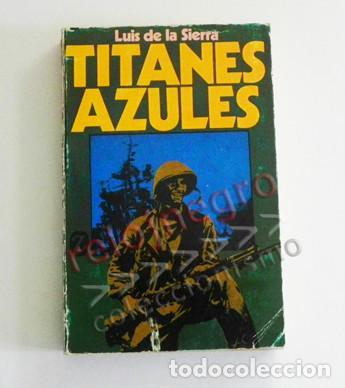 TITANES AZULES LIBRO LUIS DE LA SIERRA II GUERRA MUNDIAL HISTORIA LOBOS GRISES MAR SUBMARINOS NAZIS (Libros de Segunda Mano - Historia - Segunda Guerra Mundial)