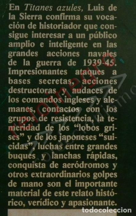 Libros de segunda mano: TITANES AZULES LIBRO LUIS DE LA SIERRA II GUERRA MUNDIAL HISTORIA LOBOS GRISES MAR SUBMARINOS NAZIS - Foto 2 - 83528164