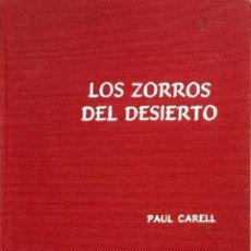Libros de segunda mano: SEGUNDA GUERRA MUNDIAL.LOS ZORROS DEL DESIERTO. PAUL CARRELL. Lote 83541016