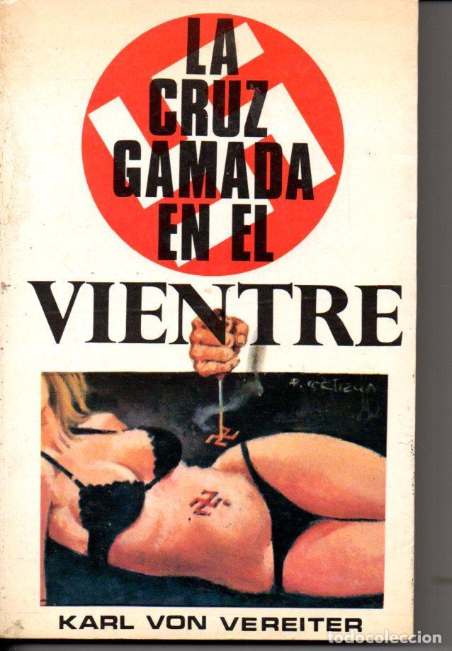 KARL VON VEREITER : LA CRUZ GAMADA EN EL VIENTRE (PETRONIO, 1978) (Libros de Segunda Mano - Historia - Segunda Guerra Mundial)