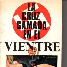 Libros de segunda mano: KARL VON VEREITER : LA CRUZ GAMADA EN EL VIENTRE (PETRONIO, 1978) . Lote 83546292