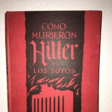 Libros de segunda mano: COMO MURIERON HITLER Y LOS SUYOS- KARL ZHEIGER. Lote 83563524