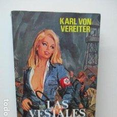 Libros de segunda mano: LAS VESTALES DEL III REICH - POR KARL VON VEREITER - PRODUCCIONES EDITORIALES 1978 (NAZIS-RAZA ARIA). Lote 83717620