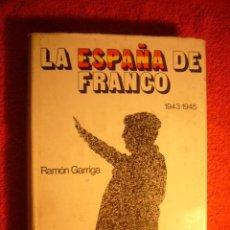 Libros de segunda mano: RAMON GARRIGA: - LA ESPAÑA DE FRANCO: 1943-1945 - (TOMO II) (MADRID, 1977). Lote 83780572