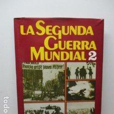 Libros de segunda mano: LA SEGUNDA GUERRA MUNDIAL - TOMO 2 POR JOSE FERNANDO AGUIRRE. PROLOGO DE ARNOLD TOYNBEE. . Lote 84284004