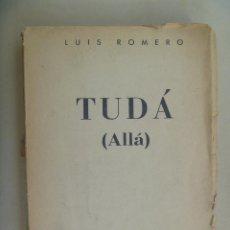 Libros de segunda mano: DIVISION AZUL : TUDÁ , DE LUIS ROMERO ( DIVISIONARIO ) . 2ª EDICION DE 1959. Lote 84561520