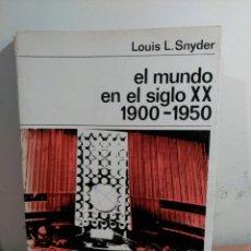 Libros de segunda mano: EL MUNDO EN EL SIGLO XX. 1900-1950 - LOUIS L. SNYDER - LABOR. Lote 84759348