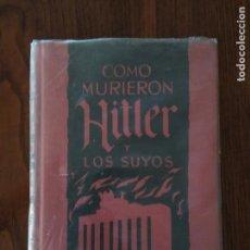 Libros de segunda mano: CÓMO MURIERON HITLER Y LOS SUYOS. KARL ZHEIGER. EDICIONES RODEGAR, 1963. Lote 85086860