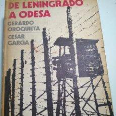 Libros de segunda mano: DE LENINGRADO A ODESSA – OROQUIETA Y RODRIGUEZ - DIVISION AZUL. Lote 85131304