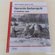Libros de segunda mano: LIBRO OPERACION BARBARROJA 3-EL INVIERNO RUSO COLECION OSPREY -2008 -REFHAULDEPU. Lote 85148480