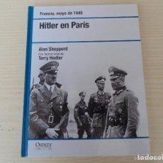 Libros de segunda mano: LIBRO HITLER EN PARIS FRANCIA ,MAYO DE 1940 COLECION OSPREY 2008 -REFHAULDEPU. Lote 85148600