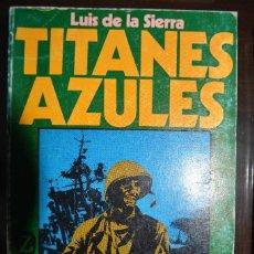 Libros de segunda mano: TITANES AZULES. COLECCION Z. AUTOR: LUIS DE LA SIERRA. Lote 86495516