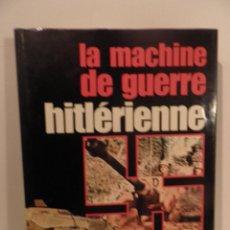 Libros de segunda mano: LA MACHINE DE GUERRE HITLÉRIENNE, PUBLICADO POR ELSEVIER SEQUOIA 1976,MUY ILUSTRADO , EN FRANCES.. Lote 87032164