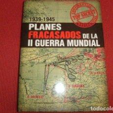 Libros de segunda mano: PLANES FRACASADOS DE LA II GUERRA MUNDIAL 1939-1945. MICHAEL KERRIGAN. Lote 87235360