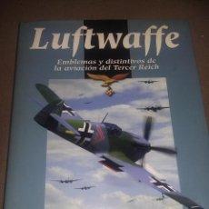 Libros de segunda mano: LUFTWAFFE - EMBLEMAS Y DISTINTIVOS DE LA AVIACIÓN DEL TERCER REICH REF. EST. 148. Lote 88985536
