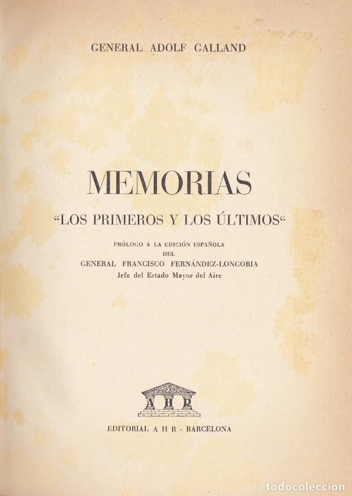MEMORIAS DEL GENERAL ADOLF GALLAND. LOS PRIMEROS Y LOS ÚLTIMOS. ED. AHR, 1955. (Libros de Segunda Mano - Historia - Segunda Guerra Mundial)